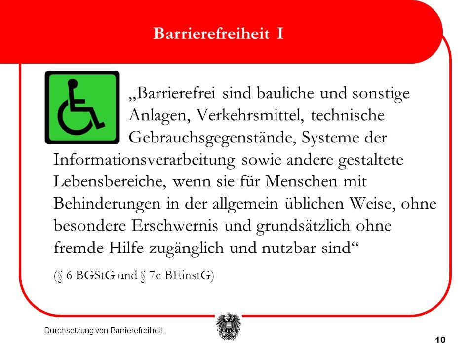 10 Barrierefreiheit I Barrierefrei sind bauliche und sonstige Anlagen, Verkehrsmittel, technische Gebrauchsgegenstände, Systeme der Informationsverarb