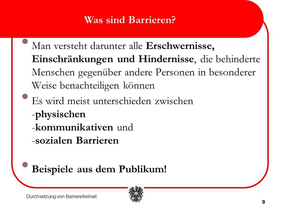 9 Was sind Barrieren? Man versteht darunter alle Erschwernisse, Einschränkungen und Hindernisse, die behinderte Menschen gegenüber andere Personen in