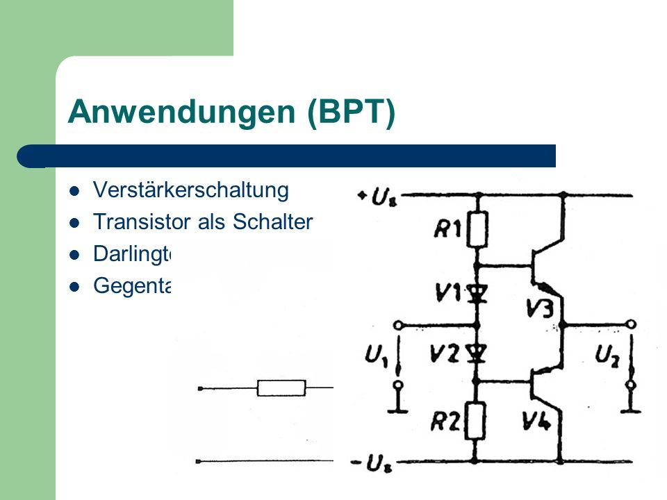Anwendungen (BPT) Verstärkerschaltung Transistor als Schalter Darlington-Schaltung Gegentakt-Schaltung