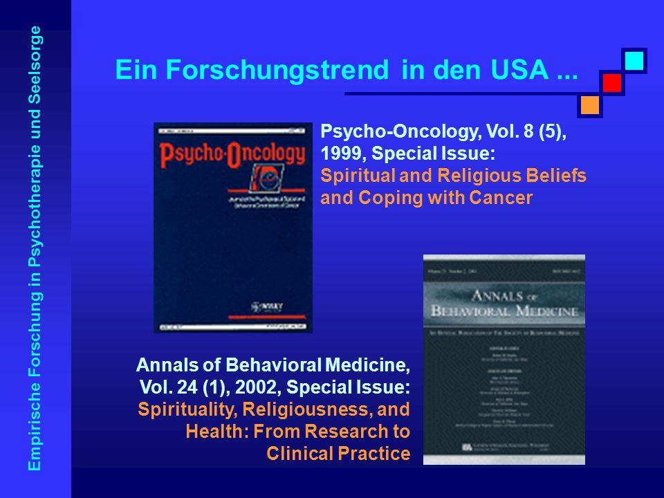 Empirische Forschung in Psychotherapie und Seelsorge Ein Forschungstrend in den USA... Psycho-Oncology, Vol. 8 (5), 1999, Special Issue: Spiritual and