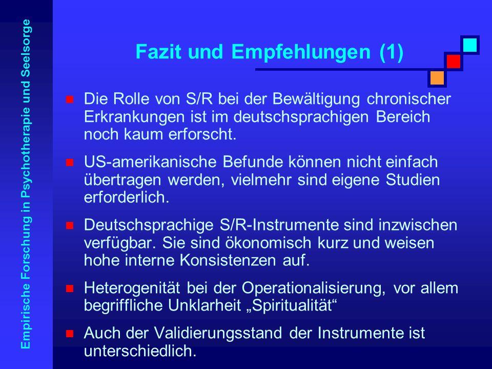 Empirische Forschung in Psychotherapie und Seelsorge Die Rolle von S/R bei der Bewältigung chronischer Erkrankungen ist im deutschsprachigen Bereich n