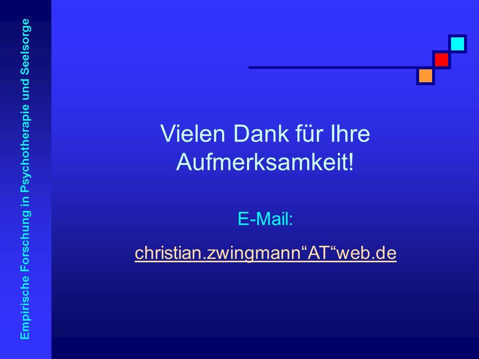 Empirische Forschung in Psychotherapie und Seelsorge Vielen Dank für Ihre Aufmerksamkeit! E-Mail: christian.zwingmannATweb.de