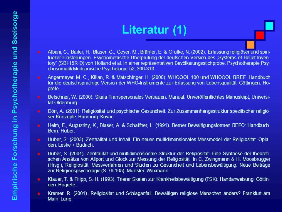Empirische Forschung in Psychotherapie und Seelsorge Albani, C., Bailer, H., Blaser, G., Geyer, M., Brähler, E. & Grulke, N. (2002). Erfassung religiö