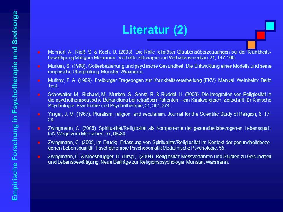 Empirische Forschung in Psychotherapie und Seelsorge Mehnert, A., Rieß, S. & Koch. U. (2003). Die Rolle religiöser Glaubensüberzeugungen bei der Krank