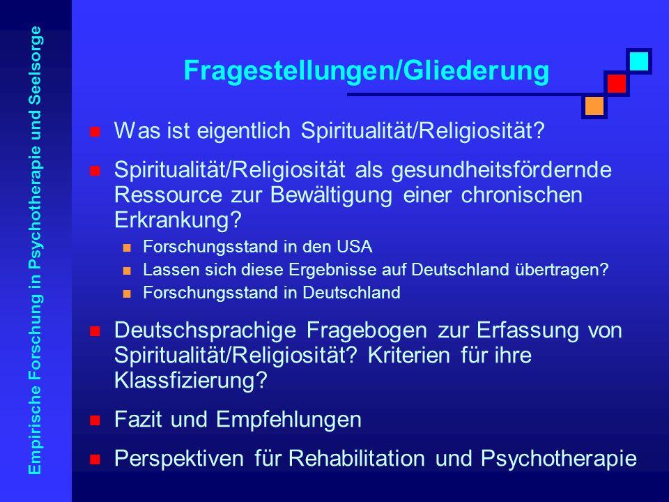 Empirische Forschung in Psychotherapie und Seelsorge Was ist eigentlich Spiritualität/Religiosität? Spiritualität/Religiosität als gesundheitsfördernd