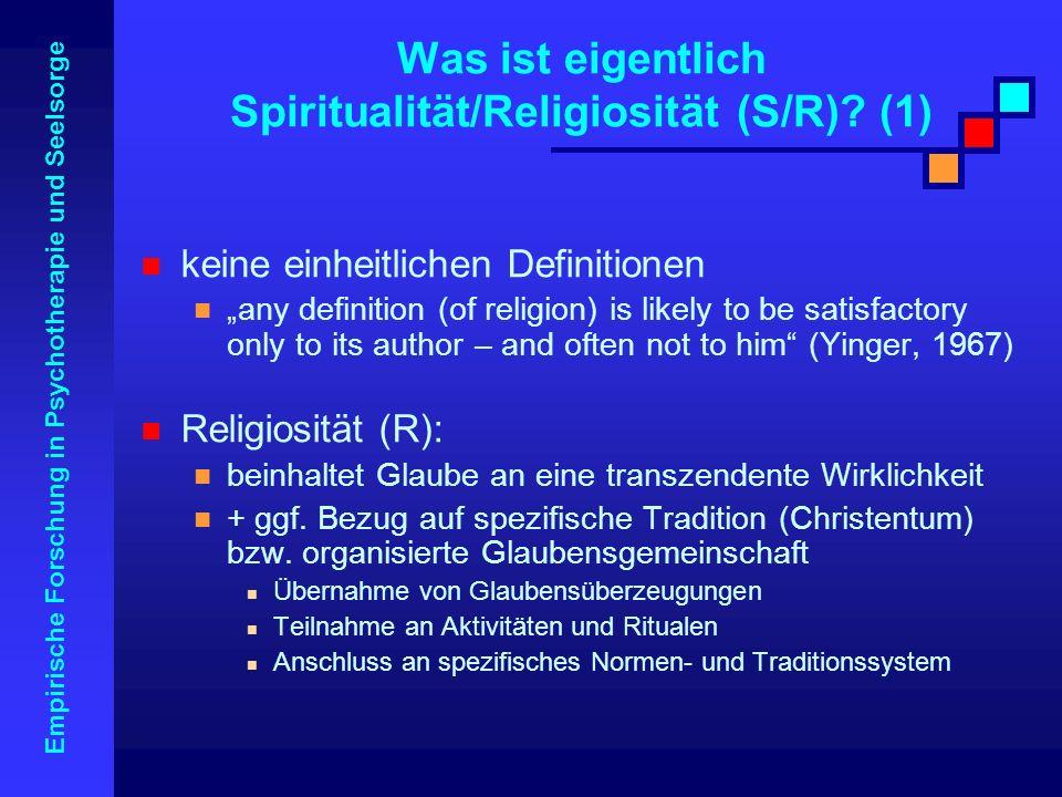 Empirische Forschung in Psychotherapie und Seelsorge keine einheitlichen Definitionen any definition (of religion) is likely to be satisfactory only t