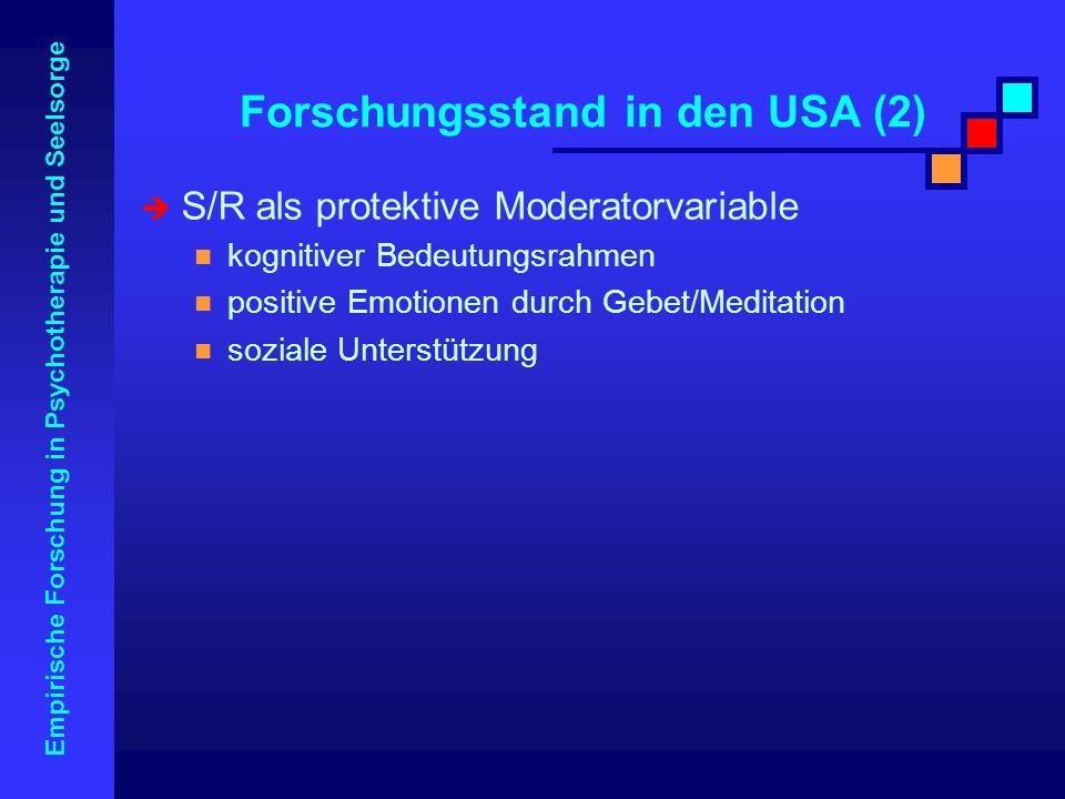 Empirische Forschung in Psychotherapie und Seelsorge S/R als protektive Moderatorvariable kognitiver Bedeutungsrahmen positive Emotionen durch Gebet/M