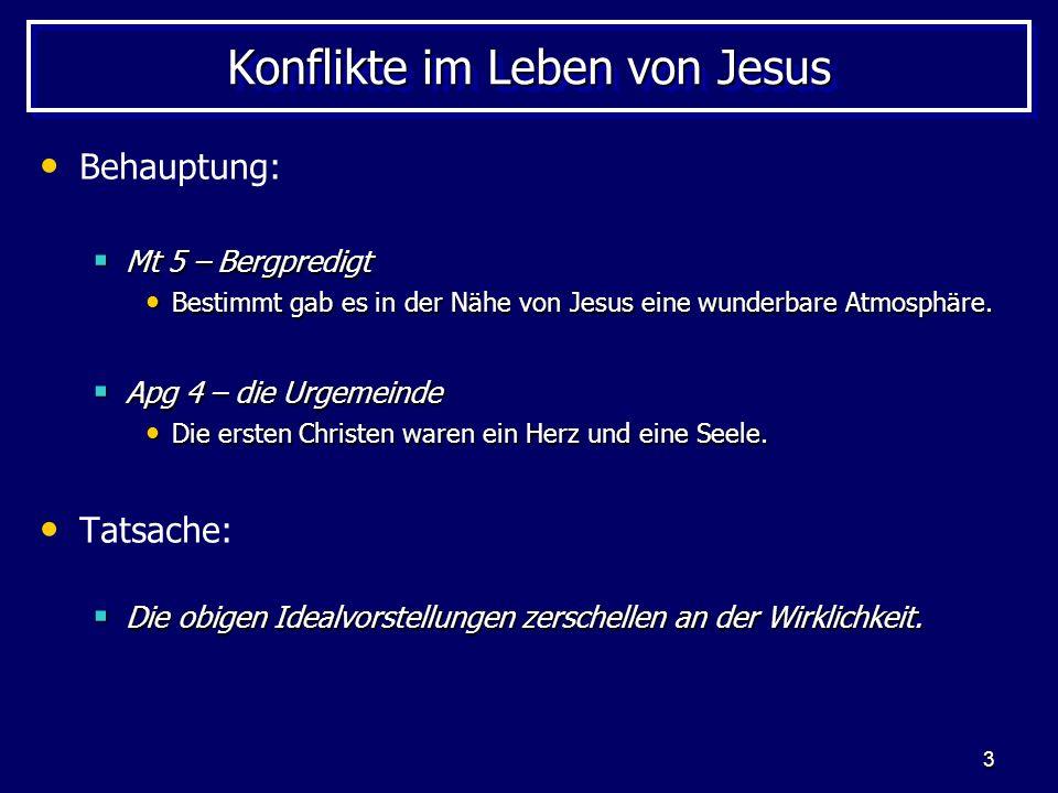 3 Konflikte im Leben von Jesus Behauptung: Mt 5 – Bergpredigt Mt 5 – Bergpredigt Bestimmt gab es in der Nähe von Jesus eine wunderbare Atmosphäre. Bes