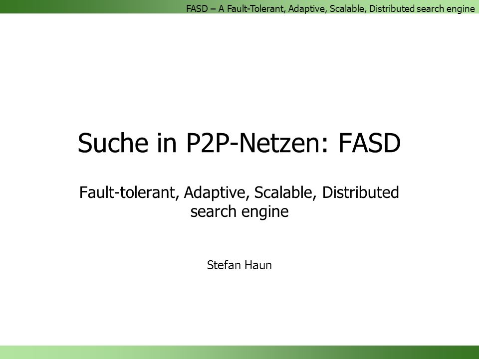 FASD – A Fault-Tolerant, Adaptive, Scalable, Distributed search engine 14.01.200422/29 Durchschnittliche Suchtiefe