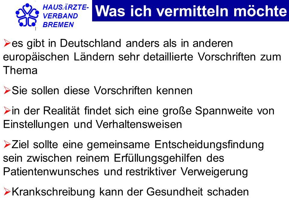 HAUS Ä RZTE- VERBAND BREMEN Was ich vermitteln möchte es gibt in Deutschland anders als in anderen europäischen Ländern sehr detaillierte Vorschriften