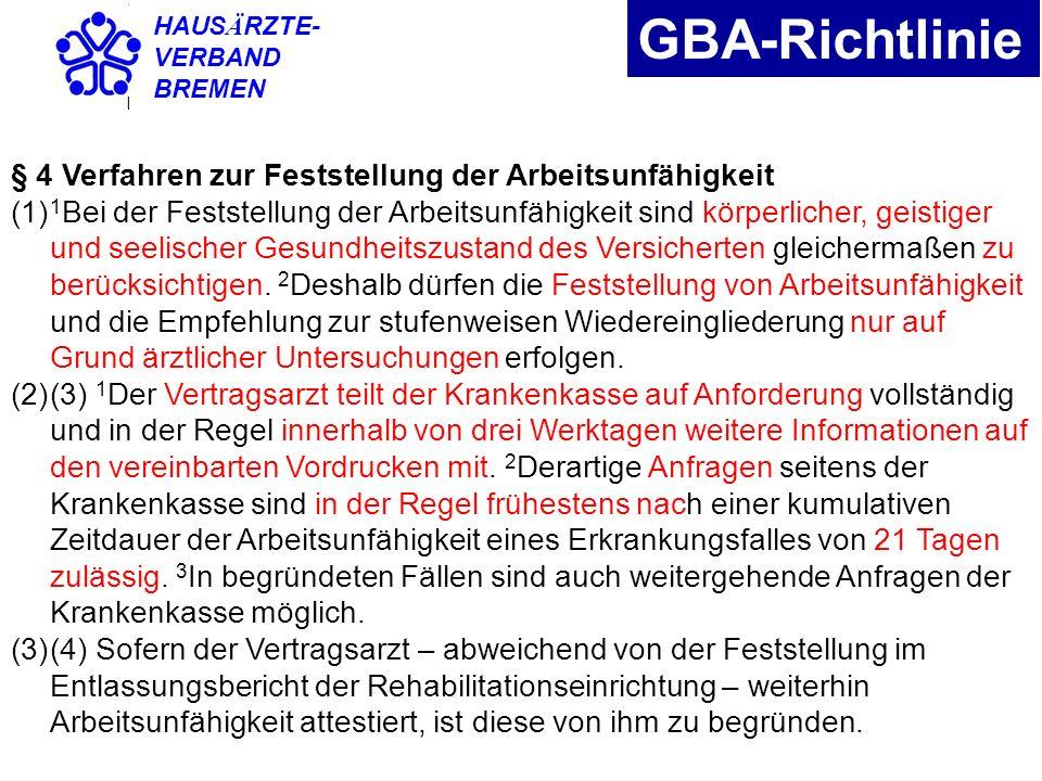 HAUS Ä RZTE- VERBAND BREMEN GBA-Richtlinie § 4 Verfahren zur Feststellung der Arbeitsunfähigkeit (1) 1 Bei der Feststellung der Arbeitsunfähigkeit sin