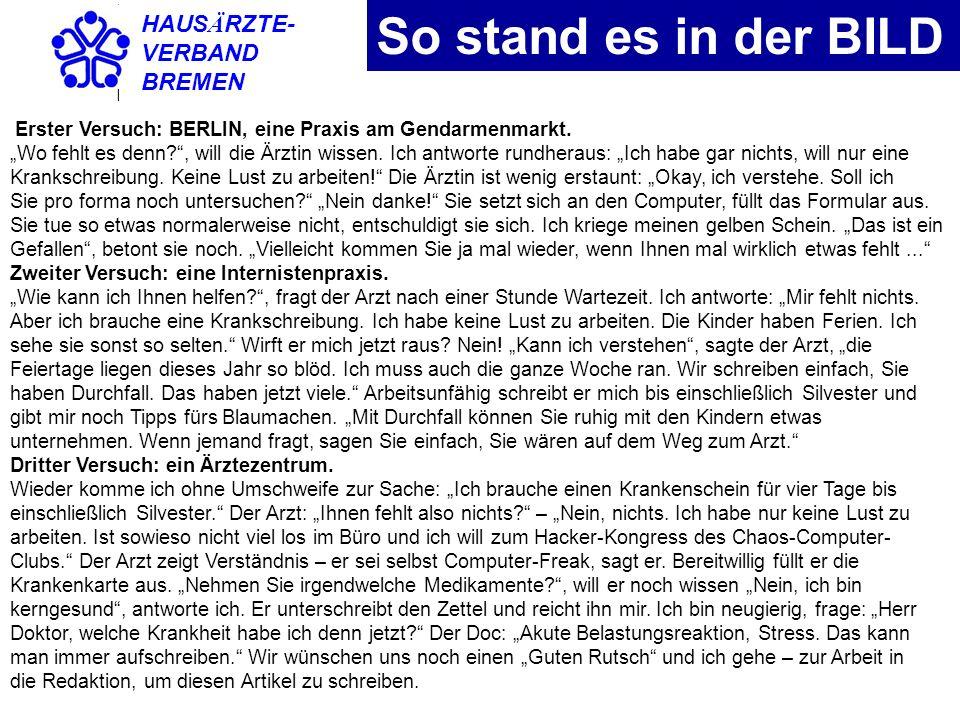 HAUS Ä RZTE- VERBAND BREMEN So stand es in der BILD Erster Versuch: BERLIN, eine Praxis am Gendarmenmarkt. Wo fehlt es denn?, will die Ärztin wissen.