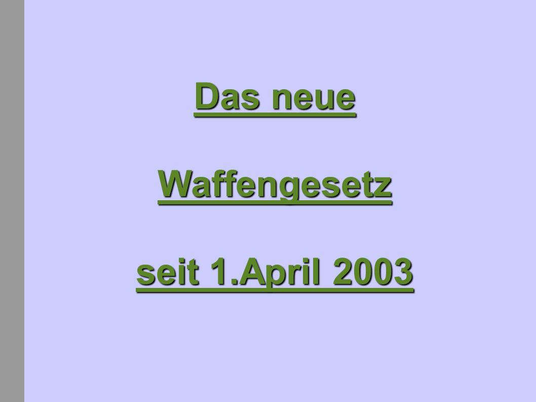 Schreckschuss-Waffen Schreckschuss-Waffen Bisher: Zugelassen ab 18 Jahren.