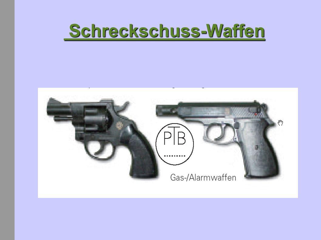 Schreckschuss-Waffen Schreckschuss-Waffen Bisher: Zugelassen ab 18 Jahren. Die so genannten Gas- und Schreckschusswaffen werden in hohem Maße bei der