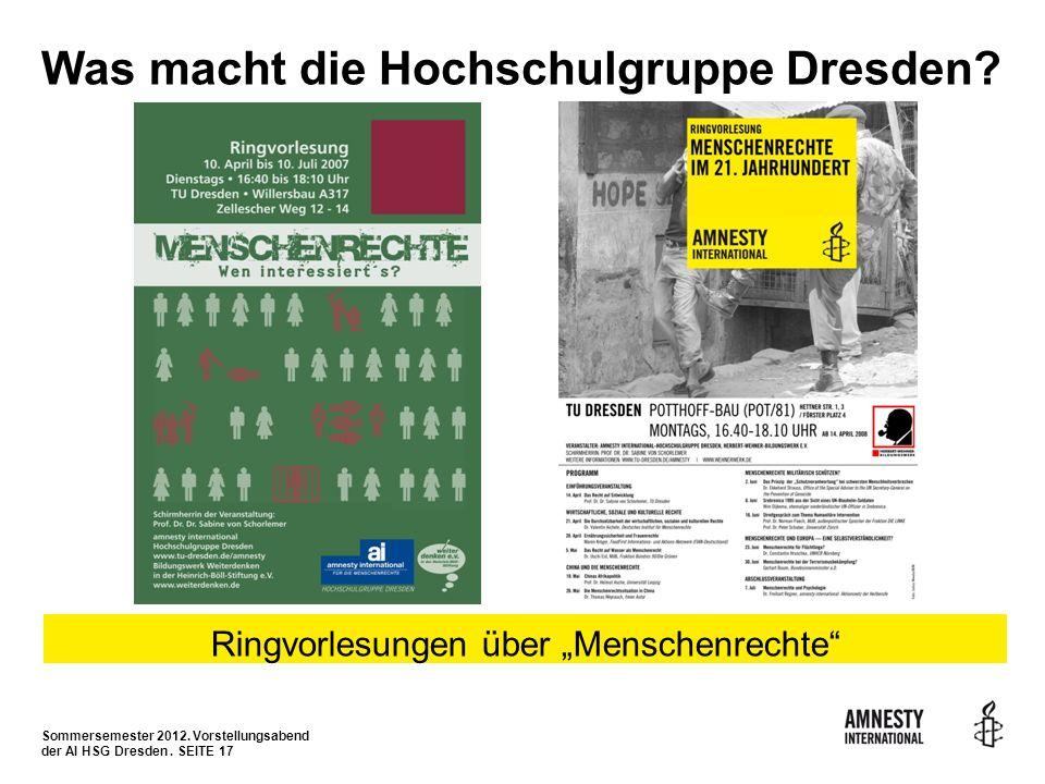 Sommersemester 2012. Vorstellungsabend der AI HSG Dresden. SEITE 17 Was macht die Hochschulgruppe Dresden? Ringvorlesungen über Menschenrechte