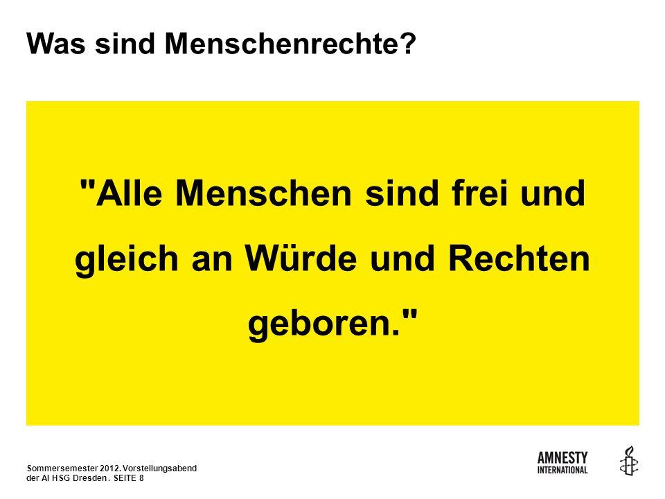 Sommersemester 2012. Vorstellungsabend der AI HSG Dresden. SEITE 8 Was sind Menschenrechte?