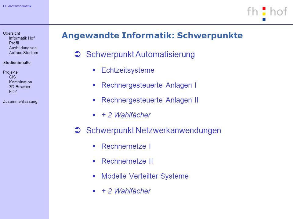 FH-Hof Informatik Angewandte Informatik: Schwerpunkte Schwerpunkt Automatisierung Echtzeitsysteme Rechnergesteuerte Anlagen I Rechnergesteuerte Anlage
