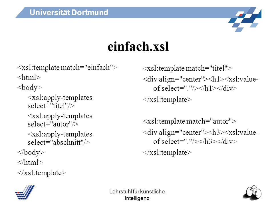 Universität Dortmund Lehrstuhl für künstliche Intelligenz Instanz flyer.xml conted Um eine Grundlage zu schaffen für die Vertiefung in mehrere Teilgeb