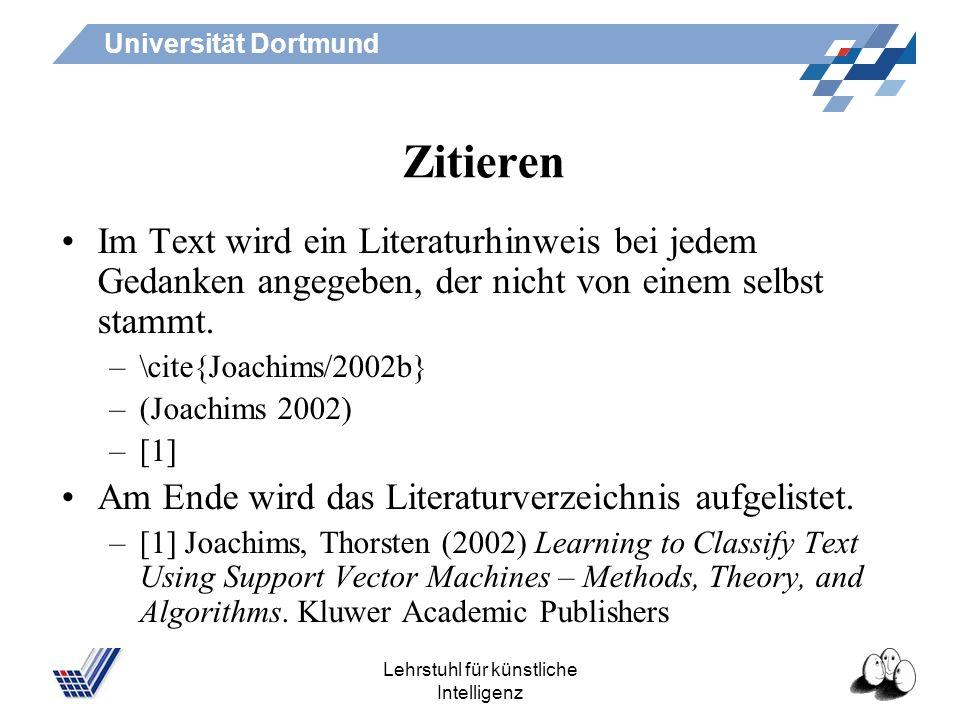 Universität Dortmund Lehrstuhl für künstliche Intelligenz Referat Definitionen angeben mit ihren Quellen. Ansätze beschreiben und richtig zitieren. Ei