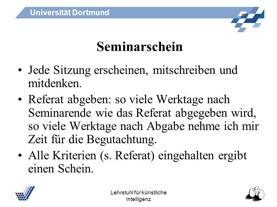 Universität Dortmund Lehrstuhl für künstliche Intelligenz Zitieren Im Text wird ein Literaturhinweis bei jedem Gedanken angegeben, der nicht von einem