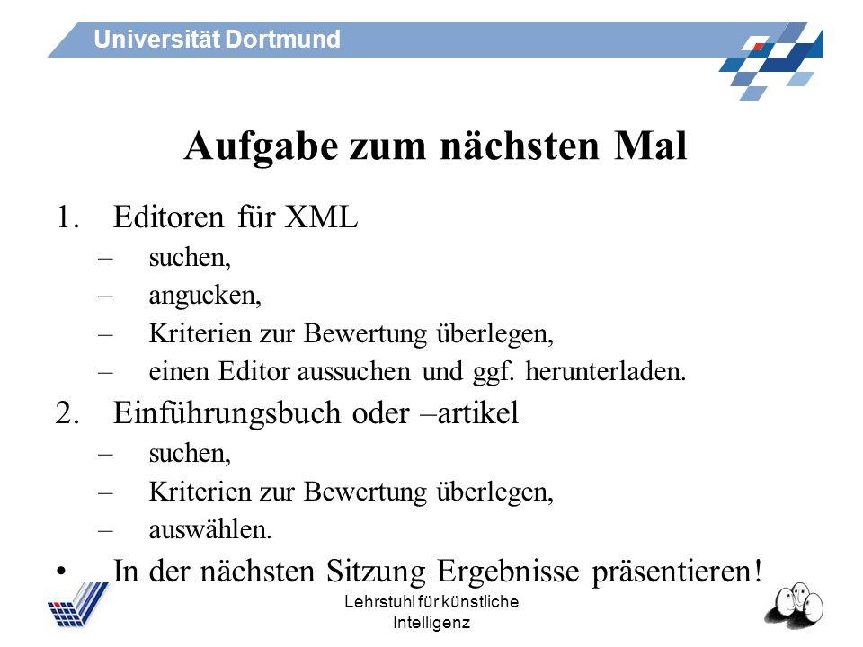 Universität Dortmund Lehrstuhl für künstliche Intelligenz Seminarschein Jede Sitzung erscheinen, mitschreiben und mitdenken. Referat abgeben: so viele