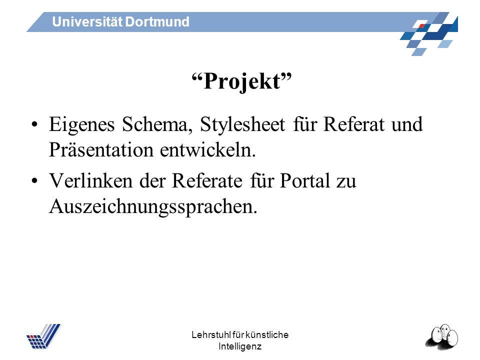 Universität Dortmund Lehrstuhl für künstliche Intelligenz Aufgabe zum nächsten Mal 1.Editoren für XML –suchen, –angucken, –Kriterien zur Bewertung übe