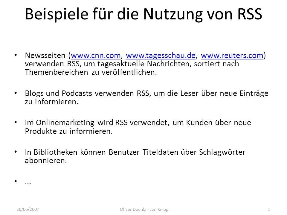 Beispiele für die Nutzung von RSS Newsseiten (www.cnn.com, www.tagesschau.de, www.reuters.com) verwenden RSS, um tagesaktuelle Nachrichten, sortiert n