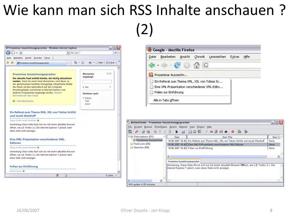 Wie kann man sich RSS Inhalte anschauen ? (2) 26/06/2007Oliver Dounla - Jan Knipp8