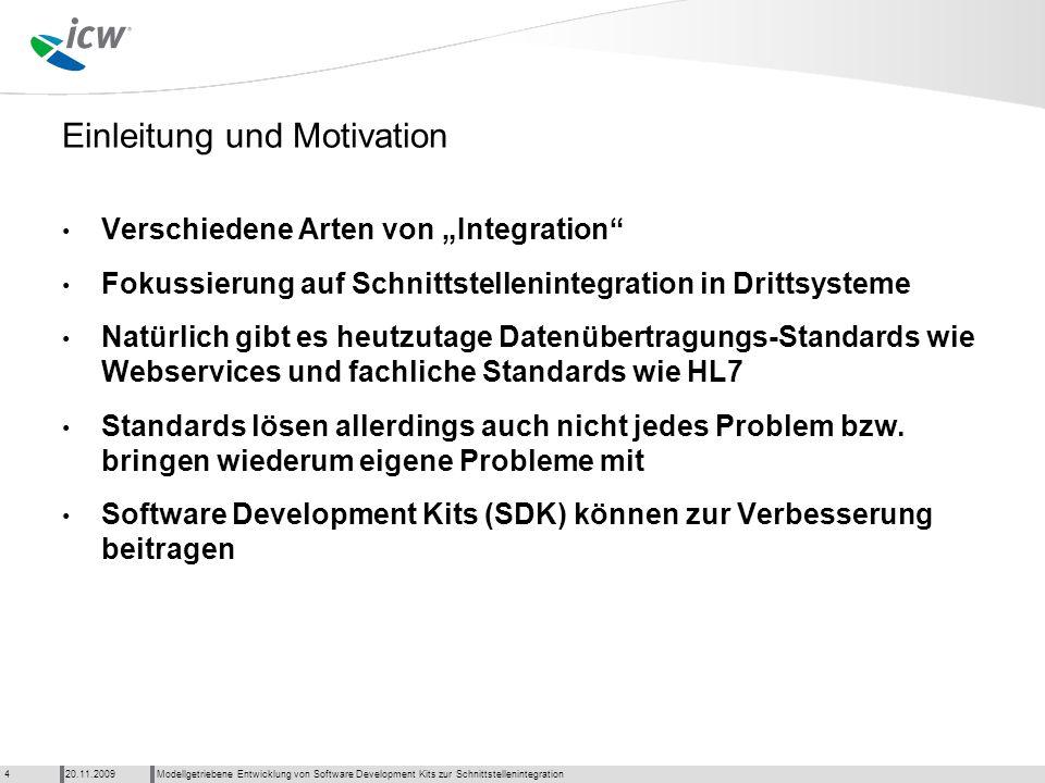 Agenda Modellgetriebene Entwicklung von Software Development Kits zur Schnittstellenintegration20.11.20095 1.