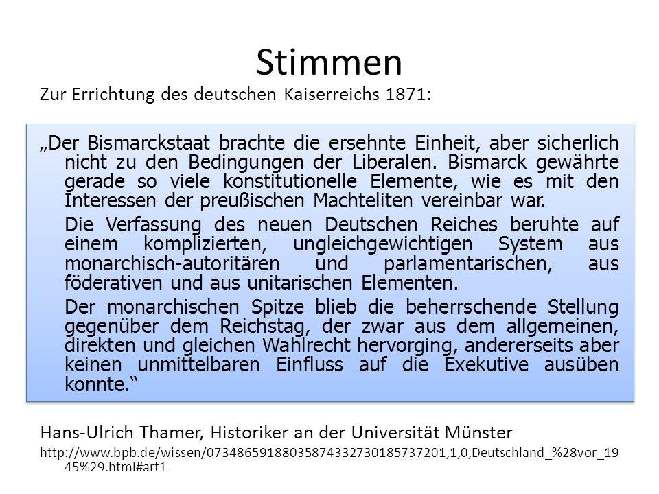 Stimmen Zur Errichtung des deutschen Kaiserreichs 1871: Der Bismarckstaat brachte die ersehnte Einheit, aber sicherlich nicht zu den Bedingungen der L