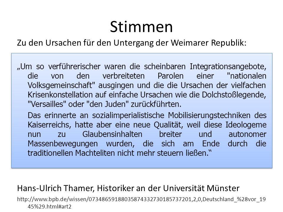 Stimmen Zu den Ursachen für den Untergang der Weimarer Republik: Um so verführerischer waren die scheinbaren Integrationsangebote, die von den verbrei