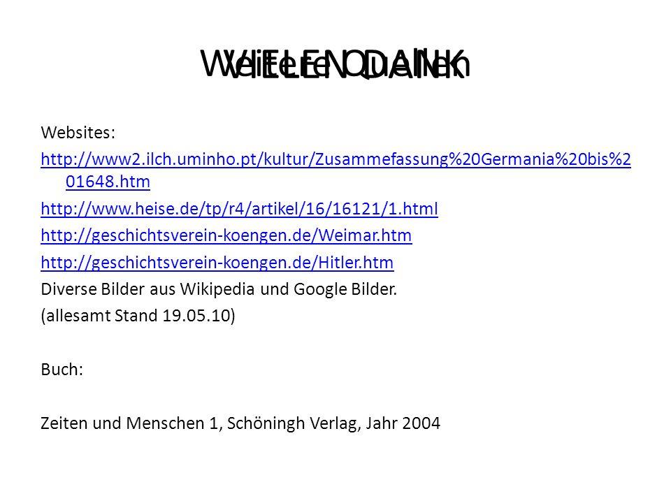 Weitere Quellen Websites: http://www2.ilch.uminho.pt/kultur/Zusammefassung%20Germania%20bis%2 01648.htm http://www.heise.de/tp/r4/artikel/16/16121/1.h