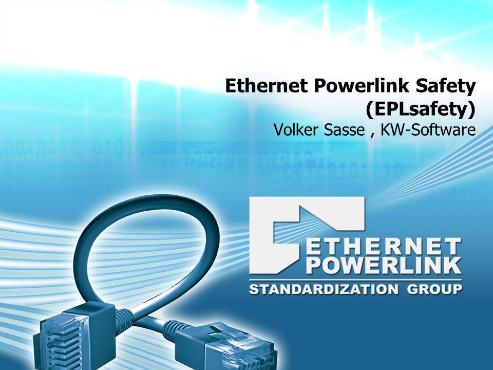 Ethernet Powerlink Safety (EPLsafety) Volker Sasse, KW-Software
