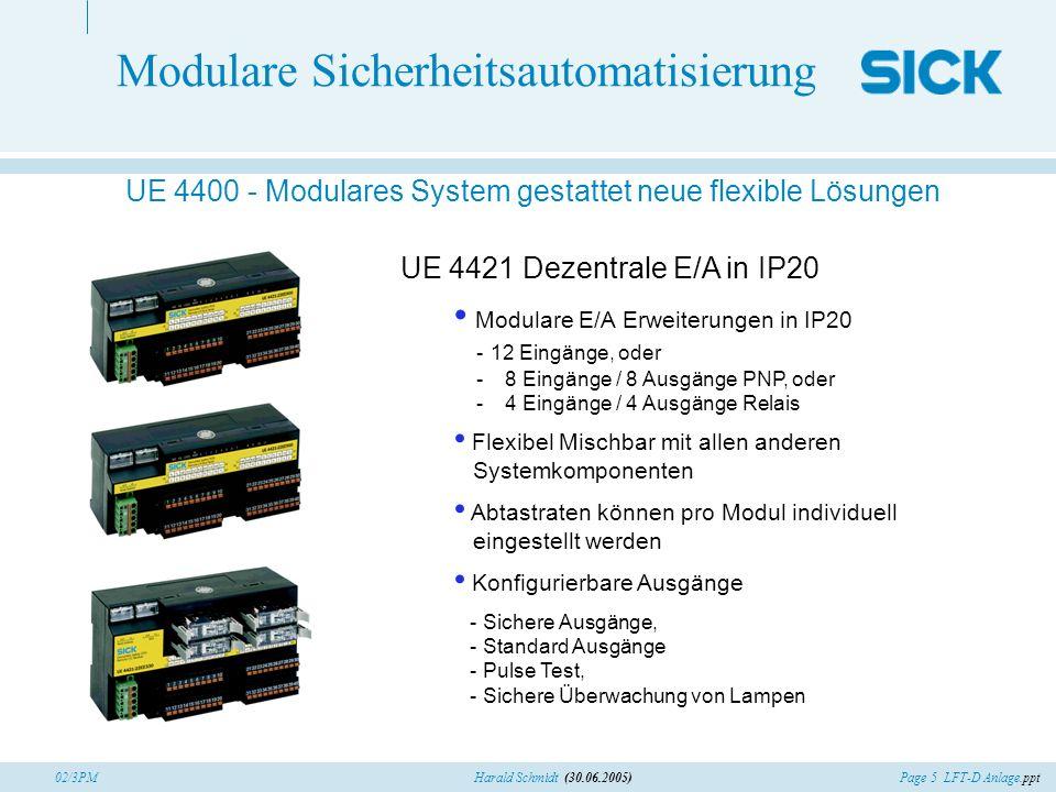 Page 5 LFT-D Anlage.pptHarald Schmidt (30.06.2005)02/3PM Modulare Sicherheitsautomatisierung UE 4400 - Modulares System gestattet neue flexible Lösung