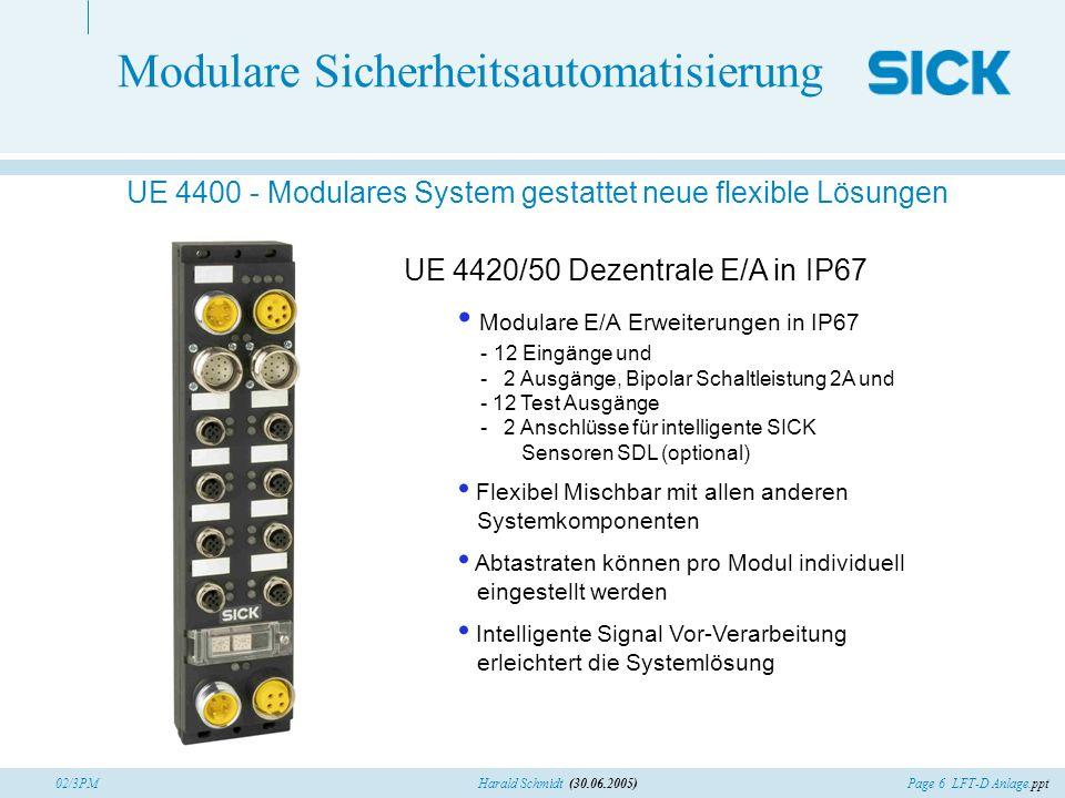 Page 6 LFT-D Anlage.pptHarald Schmidt (30.06.2005)02/3PM Modulare Sicherheitsautomatisierung UE 4400 - Modulares System gestattet neue flexible Lösung