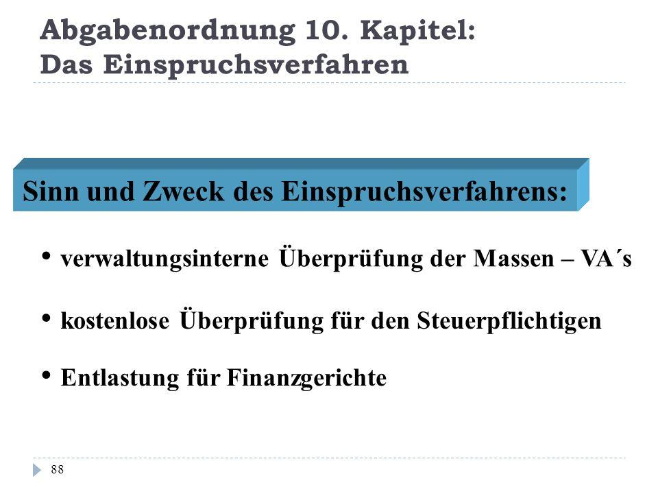 Abgabenordnung 10. Kapitel: Das Einspruchsverfahren 88 Sinn und Zweck des Einspruchsverfahrens: kostenlose Überprüfung für den Steuerpflichtigen Entla