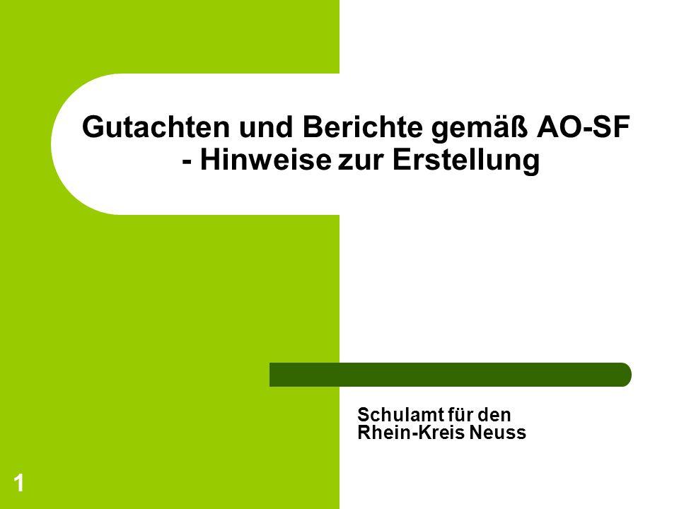 1 Gutachten und Berichte gemäß AO-SF - Hinweise zur Erstellung Schulamt für den Rhein-Kreis Neuss