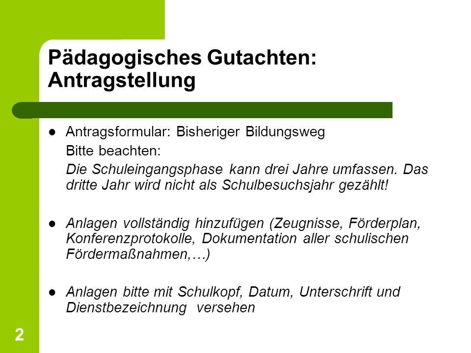 13 Pädagogisches Gutachten/Berichte – formale Hinweise ð Daten der Elterngespräche, Beobachtungen etc.