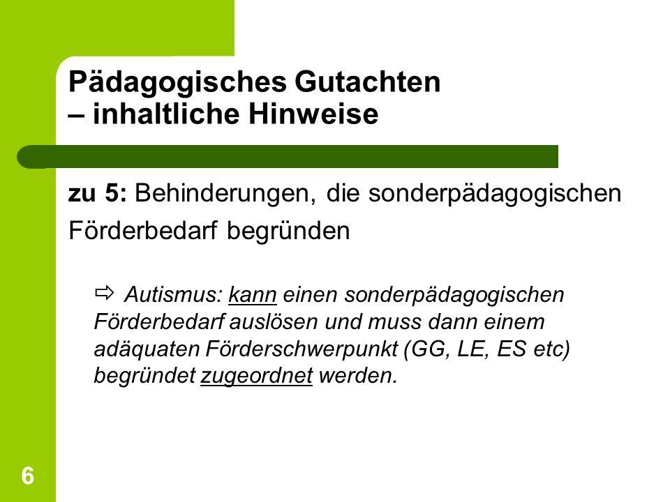 7 Pädagogisches Gutachten – inhaltliche Hinweise zu 8: Resümee – Gemeinsamer Unterricht Bei Antrag auf GU: Gutachten enthält Argumente für oder gegen den Förderort GU (Ressourcenanalyse).