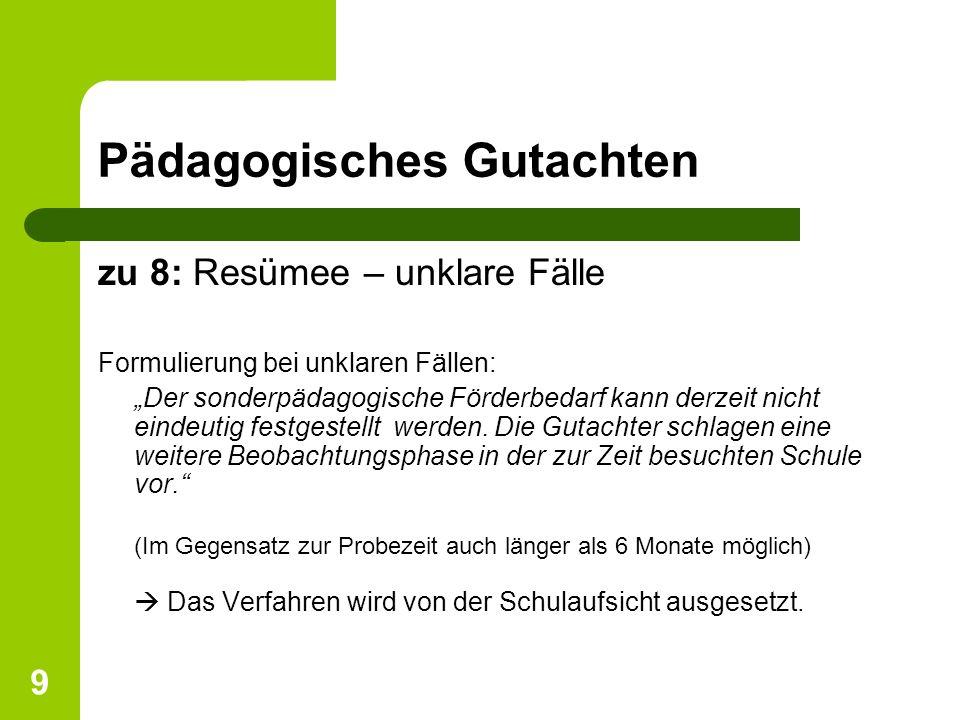 10 Pädagogisches Gutachten - Heftung Deckblatt (Formblatt E1 oder E2) Pädagogisches Gutachten Ggfls.