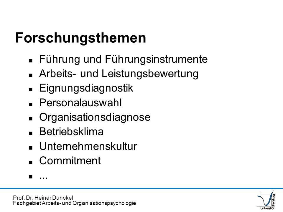 Prof. Dr. Heiner Dunckel Fachgebiet Arbeits- und Organisationspsychologie Forschungsthemen n Führung und Führungsinstrumente n Arbeits- und Leistungsb