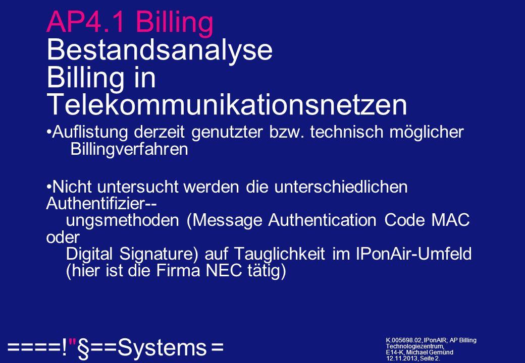 ====! §==Systems = K.005698.02, IPonAIR; AP Billing Technologiezentrum, E14-K, Michael Gemünd 12.11.2013, Seite 13.