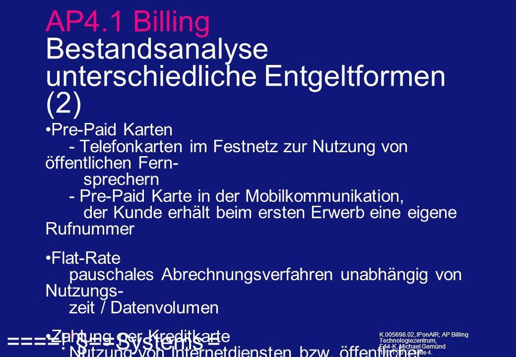 ====! §==Systems = K.005698.02, IPonAIR; AP Billing Technologiezentrum, E14-K, Michael Gemünd 12.11.2013, Seite 15.