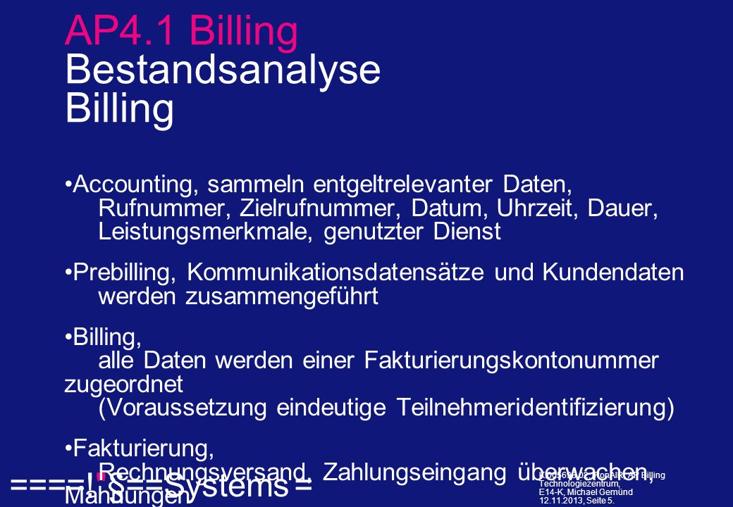 ====! §==Systems = K.005698.02, IPonAIR; AP Billing Technologiezentrum, E14-K, Michael Gemünd 12.11.2013, Seite 6.