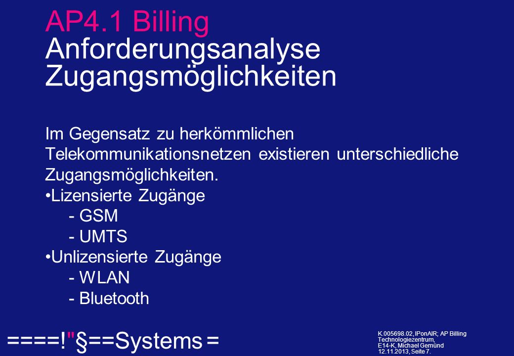 ====! §==Systems = K.005698.02, IPonAIR; AP Billing Technologiezentrum, E14-K, Michael Gemünd 12.11.2013, Seite 18.