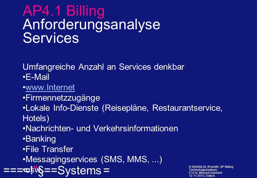 ====! §==Systems = K.005698.02, IPonAIR; AP Billing Technologiezentrum, E14-K, Michael Gemünd 12.11.2013, Seite 19.