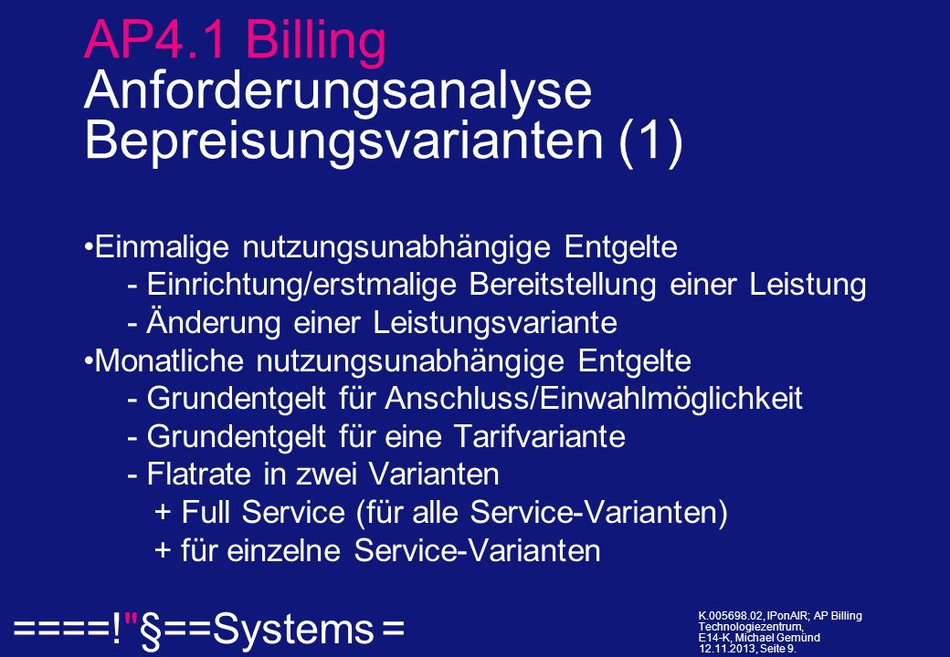====! §==Systems = K.005698.02, IPonAIR; AP Billing Technologiezentrum, E14-K, Michael Gemünd 12.11.2013, Seite 10.