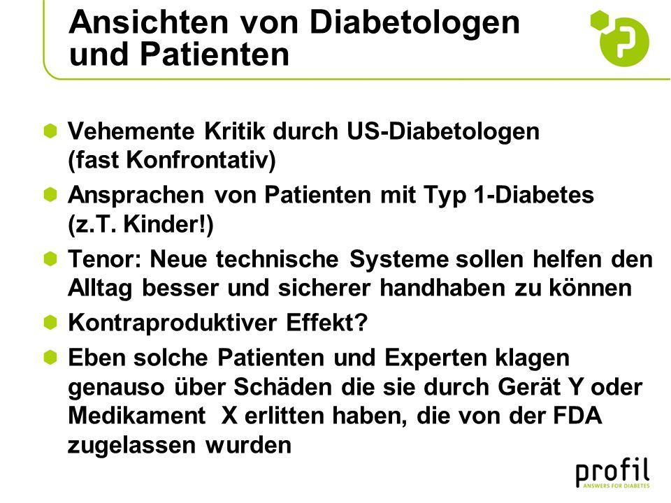 Ansichten von Diabetologen und Patienten Vehemente Kritik durch US-Diabetologen (fast Konfrontativ) Ansprachen von Patienten mit Typ 1-Diabetes (z.T.