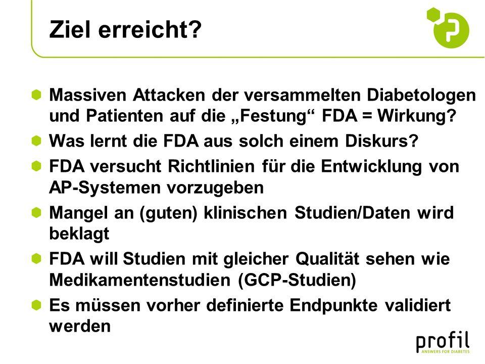 Ziel erreicht? Massiven Attacken der versammelten Diabetologen und Patienten auf die Festung FDA = Wirkung? Was lernt die FDA aus solch einem Diskurs?