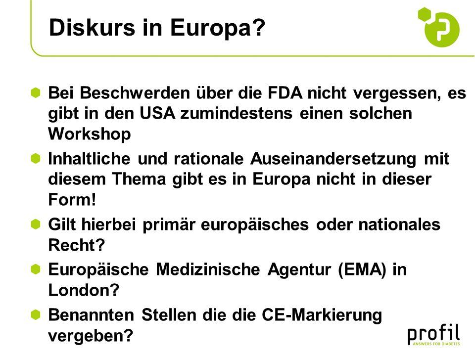 Diskurs in Europa? Bei Beschwerden über die FDA nicht vergessen, es gibt in den USA zumindestens einen solchen Workshop Inhaltliche und rationale Ause